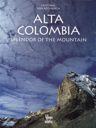 Alta Colombia: Splendor of the mountain