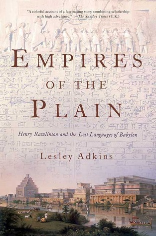 Read online Empires of the Plain: Henry Rawlinson and the Lost Languages of Babylon books