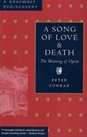 A Song of Love and Death: The Meaning of Opera