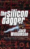 The Silicon Dagger by Jack Williamson