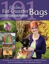 101 Fabulous Fat-Quarter Bags with M'Liss Rae Hawley by M'Liss Rae Hawley