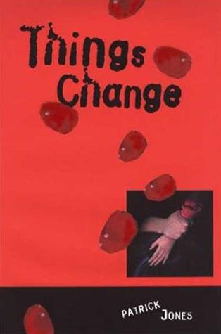 Things Change by Patrick Jones