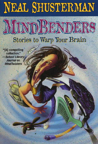 Mindbenders: Stories to Warp Your Brain