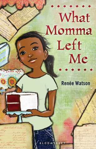 What Momma Left Me by Renée Watson