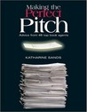 Making the Perfect Pitch by Katharine Sands