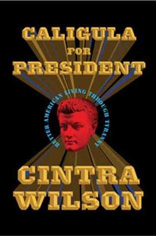 caligula-for-president-better-american-living-through-tyranny