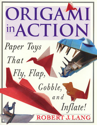 Origami In Action: Paper Toys That Fly, Flag, Gobble and Inflate! EPUB