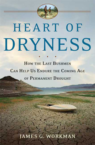 Heart of Dryness by James G. Workman