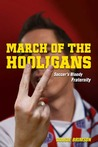 March of the Hooligans by Dougie Brimson