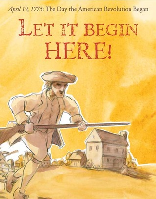 Let It Begin Here! by Don  Brown