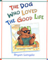 The Dog Who Loved the Good Life