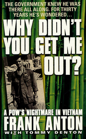 why-didn-t-you-get-me-out-a-pow-s-nightmare-in-vietnam