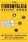 The Fibromyalgia Relief Book by Miryam Ehrlich Williamson