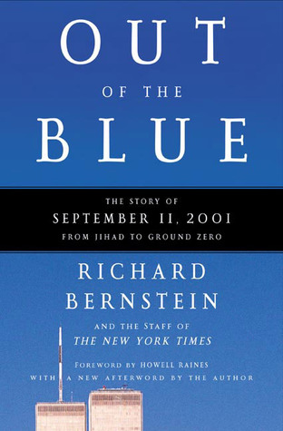 Out of the Blue: The Story of September 11, 2001, from Jihad to Ground Zero