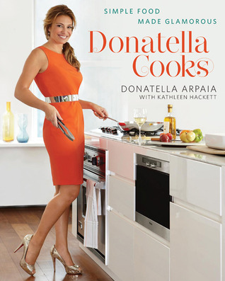Donatella Cooks by Donatella Arpaia