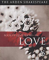 The Arden Shakespeare Book Of Quotations On Love