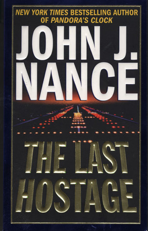 The Last Hostage by John J. Nance