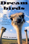 Dreambirds: The Strange History of the Ostrich in Fashion, Food, and Fortune