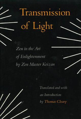 Transmission of Light (Denkoroku): Zen in the Art of Enlightenment
