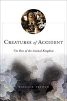 Creatures of Accident: The Rise of the Animal Kingdom