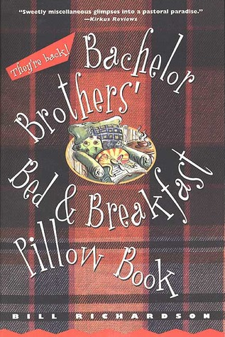 Bachelor Brothers' Bed & Breakfast Pillow Book by Bill Richardson