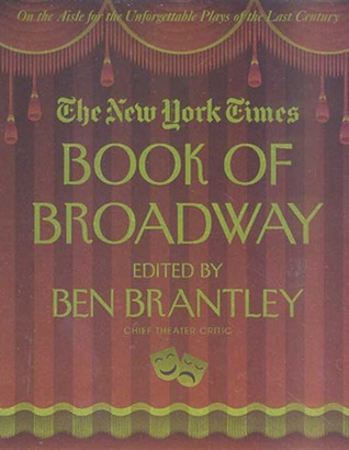 The New York Times Book of Broadway: On the Aisle for the Unforgettable Plays of the Last Century Electrónica ebook pdf descarga gratuita