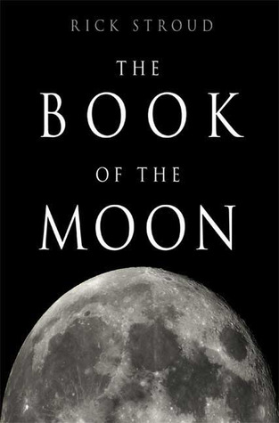 The Book of the Moon by Rick Stroud