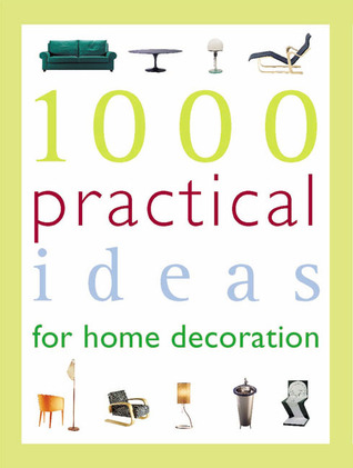 1000 Practical Ideas for Home Decoration Libros gratis para descargar y leer