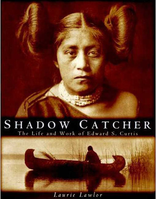 shadow-catcher-the-life-and-work-of-edward-s-curtis