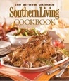 The All New Ultimate Southern Living Cookbook by Southern Living Magazine