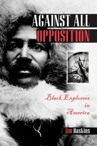 Against All Opposition: Black Explorers in America