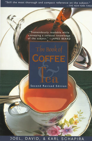 The Book of Coffee and Tea: A Guide to the Appreciation of Fine Coffees, Teas, and Herbal Beverages
