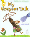 My Crayons Talk: A Bill Martin Book