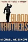 Blood Brothers: Among the Soldiers of Ward 57