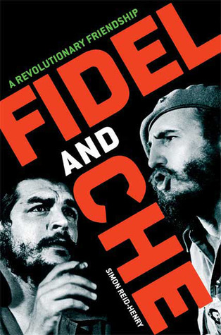 Fidel and Che by Simon Reid-Henry