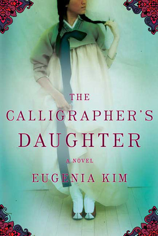 "Book cover of ""The Calligrapher's Daughter"" by Eugenia Kim"