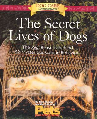 the-secret-lives-of-dogs-the-real-reasons-behind-52-mysterious-canine-behaviors-dog-care-companions