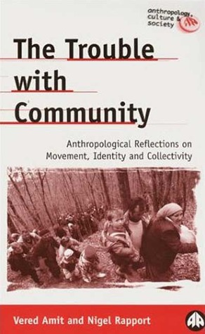The Trouble with Community by Nigel Rapport