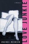 Love Junkie: A Memoir