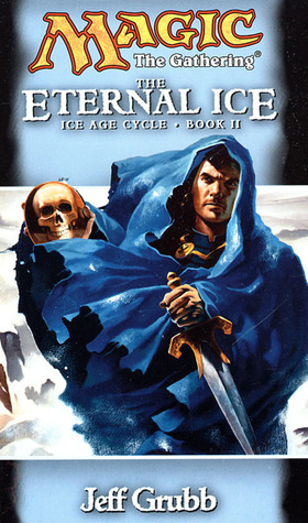 The Eternal Ice (Magic: The Gathering: Ice Age Cycle, #2)