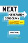 Next Generation Democracy: What the Open-Source Revolution Means for Power, Politics, and Change