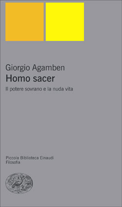 agambens essay giorgio homo sacer Booksgoogleru - the italian philosopher giorgio agamben is having an increasingly significant impact on anglo-american political theory his most prominent intervention to date is the powerful reassessment of sovereignty and the politics of life and death laid out in his multivolume homo sacer.