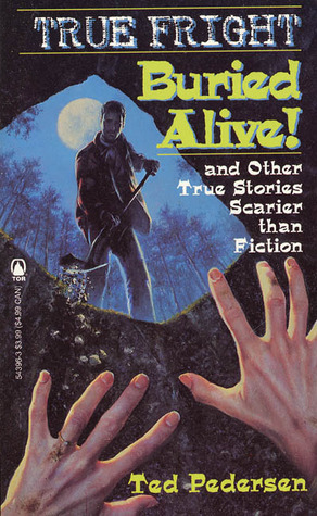 Buried Alive! and Other Stories Scarier than Fiction
