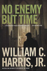 No Enemy But Time: A Novel of the South
