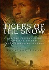 Tigers of the Snow: How One Fateful Climb Made The Sherpas Mountaineering Legends