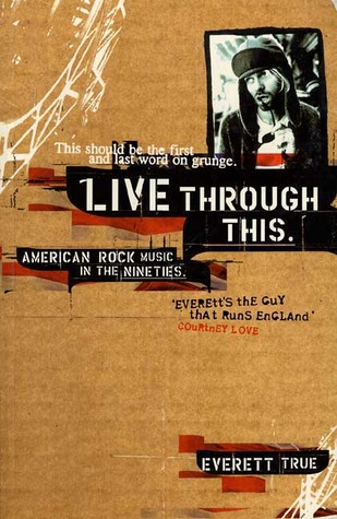 Live Through This: American Rock Music in the Nineties