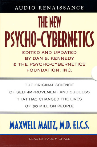 The new psycho cybernetics the original science of self improvement the new psycho cybernetics the original science of self improvement and success that has changed the lives of 30 million people by dan s kennedy fandeluxe Image collections