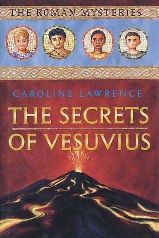 The Secrets of Vesuvius by Caroline Lawrence