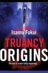 Origins (Truancy, #0)