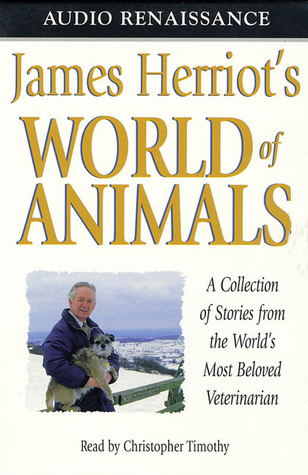 James Herriot's World of Animals: A Collection of Stories from the World's Most Beloved Veterinarian
